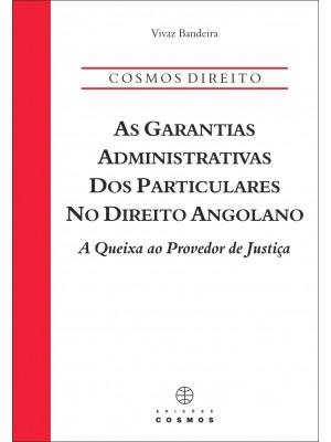 As Garantias Administrativas dos Particulares no Direito Angolano