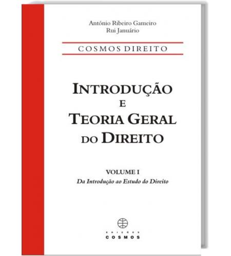 Introdução e Teoria Geral do Direito Volume I – Da Introdução ao Estudo do Direito (2ª Edição)
