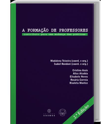 A Formação de Professores - Contributo para uma mudança das práticas
