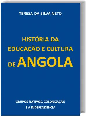 História da Educação e Cultura de Angola - Grupos nativos, colonização e a independência