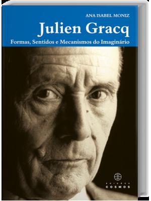 Julien Gracq - Formas, sentidos e mecanismos do imaginário