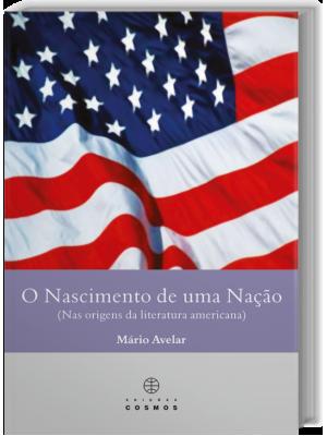 O Nascimento de Uma Nação (Nas origens da literatura americana)