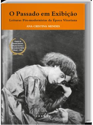 O Passado em Exibição Leitura Pós-modernistas da época Vitoriana