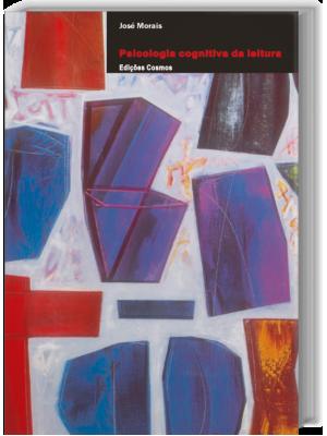 A Arte de Ler – Psicologia cognitiva da Leitura