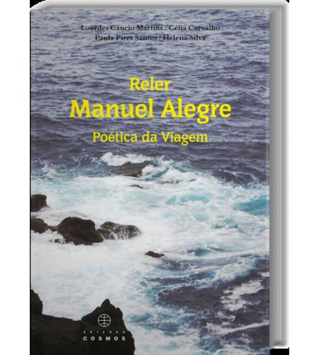 Reler Manuel Alegre Poética da Viagem