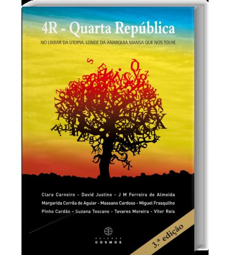 4R - Quarta República - No limiar da utopia. Longe da anarquia mansa que nos tolhe