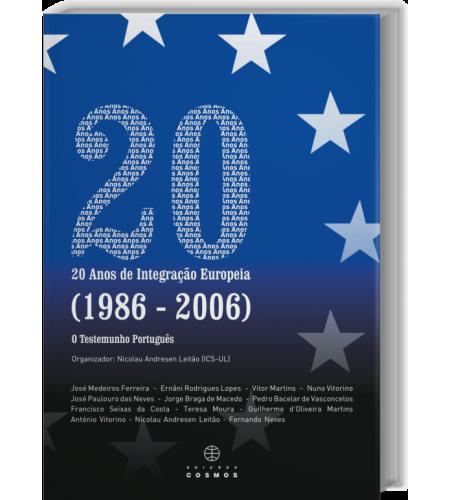 20 Anos de Integração Europeia (1986 - 2006) O Testemunho Português